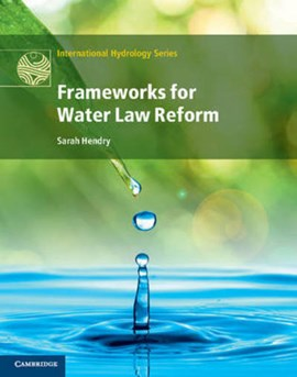 Frameworks for water law reform by Sarah Hendry
