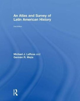 An atlas and survey of Latin American history by Michael LaRosa