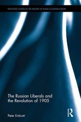The Russian liberals and the revolution of 1905 by Peter Enticott