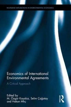 Economics of international environmental agreements by M. Özgür Kayalica