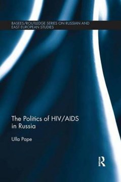 The politics of HIV/AIDS in Russia by Ulla Pape