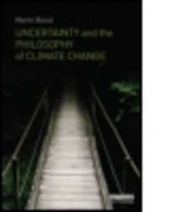 Uncertainty and the philosophy of climate change by Martin Bunzl