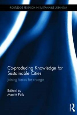 Co-producing knowledge for sustainable cities by Merritt Polk