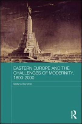 Eastern Europe and the challenges of modernity, 1800-2000 by Stefano Bianchini