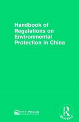 Handbook of regulations on environmental protection in China by Ruilan Lu