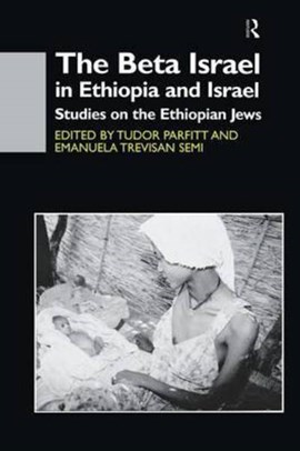 The Beta Israel in Ethiopia and Israel by Tudor Parfitt