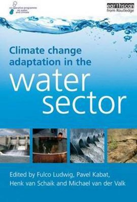 Climate Change Adaptation in the Water Sector by Fulco Ludwig
