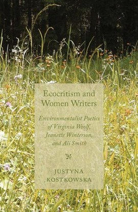 Ecocriticism and Women Writers by J. Kostkowska