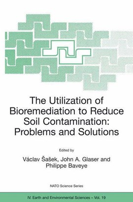 The utilization of bioremediation to reduce soil contamination by Václav Sasek