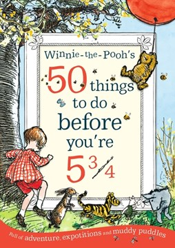 Winnie-the-Pooh's 50 things to do before you're 5 3/4 by Chloë Boyes