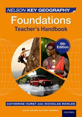 Nelson key geography, foundations, 5th edition, David Waugh and Tony Bushell. Teacher's handbook by David Waugh