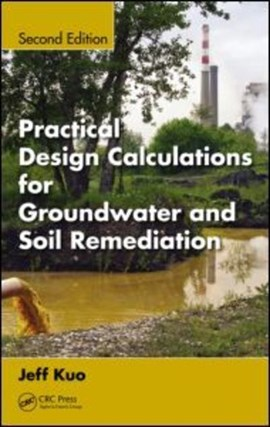 Practical design calculations for groundwater and soil remediation by Jeff Kuo