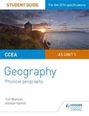 CCEA A-level geography. AS unit 1 Physical geography