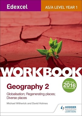 Edexcel AS/A-level geography. Workbook 2 Globalisation, regenerating places, diverse places by Michael Witherick