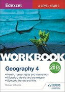 Edexcel A level geography. Workbook 4 Health, human rights and invention; migration, identity and sovereignty; synoptic themes