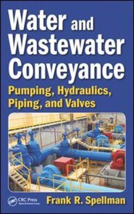 Water and wastewater conveyance by Frank R. Spellman