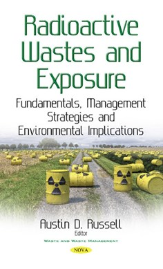 Radioactive wastes and exposure by Austin D Russell
