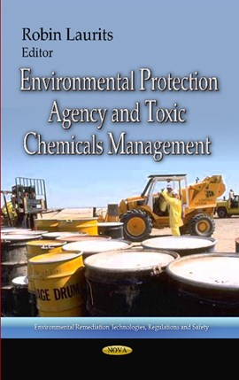 Environmental Protection Agency & Toxic Chemicals Management by Robin Laurits