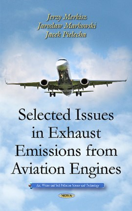 Selected issues in exhaust emissions from aviation engines by Jerzy Merkisz