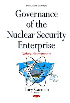 Governance of the nuclear security enterprise by Tory Carman