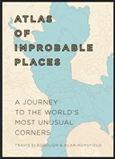 Atlas of improbable places