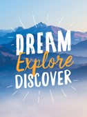 Dream, explore, discover