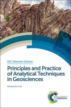 Principles and practice of analytical techniques in geosciences by Kliti Grice