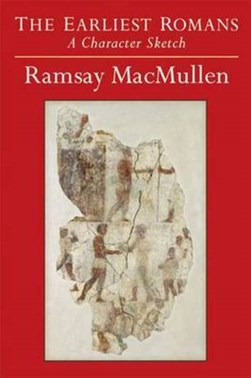 The Earliest Romans by Ramsay MacMullen