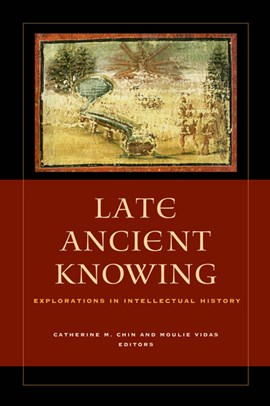 Late ancient knowing by Catherine M. Chin