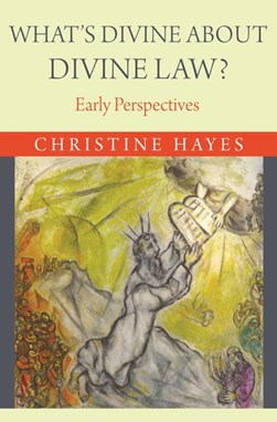 What's Divine about Divine Law? by Christine Hayes