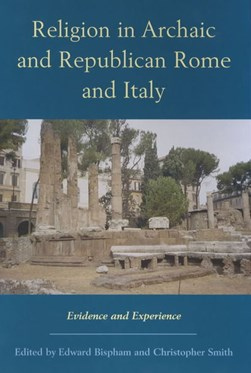 Religion in archaic and republican Rome by Edward Bispham