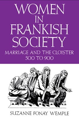 Women in Frankish Society by Suzanne Fonay Wemple