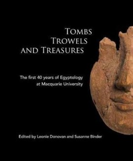 Tombs Trowels and Treasures by Leonie Donovan