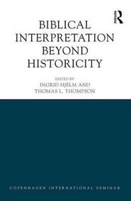 Biblical interpretation beyond historicity by Ingrid Hjelm