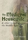 The medieval housewife & other women of the Middle Ages
