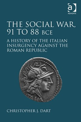 The Social War, 91 to 88 BCE by Christopher J. Dart