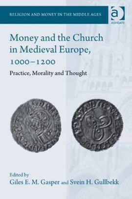 Money and the church in medieval Europe, 1000-1200 by Giles E. M. Gasper