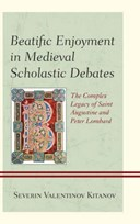 Beatific Enjoyment in Medieval Scholastic Debates