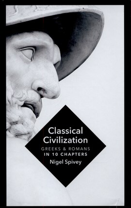 Classical civilisation by Nigel Spivey
