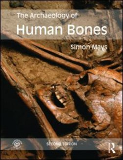 The archaeology of human bones by Simon Mays