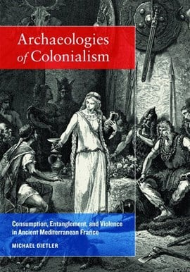 Archaeologies of colonialism by Michael Dietler