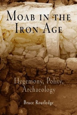 Moab in the iron age by Bruce Routledge