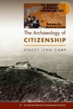 The Archaeology of Citizenship by Stacey Lynn Camp