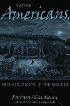 Native Americans, archaeologists & the mounds by Barbara Alice Mann