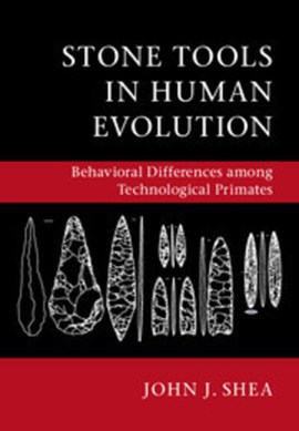 Stone tools in human evolution by John J Shea