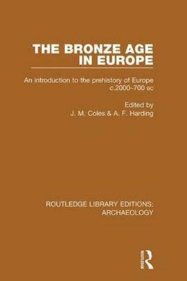 The Bronze Age in Europe by J. M. Coles