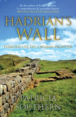 Hadrian's Wall by Pat Southern