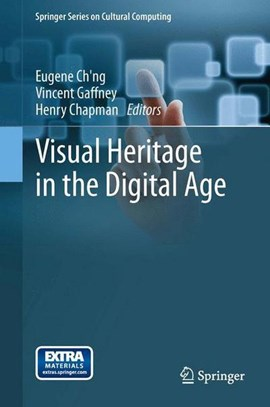 Visual heritage in the digital age by Eugene Ch'ng