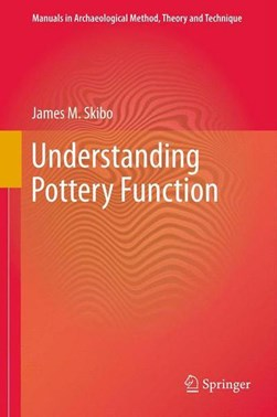 Understanding Pottery Function by James M. Skibo