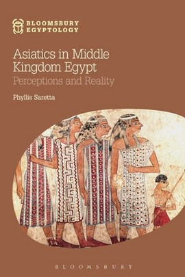 Asiatics in Middle Kingdom Egypt by Phyllis Saretta
